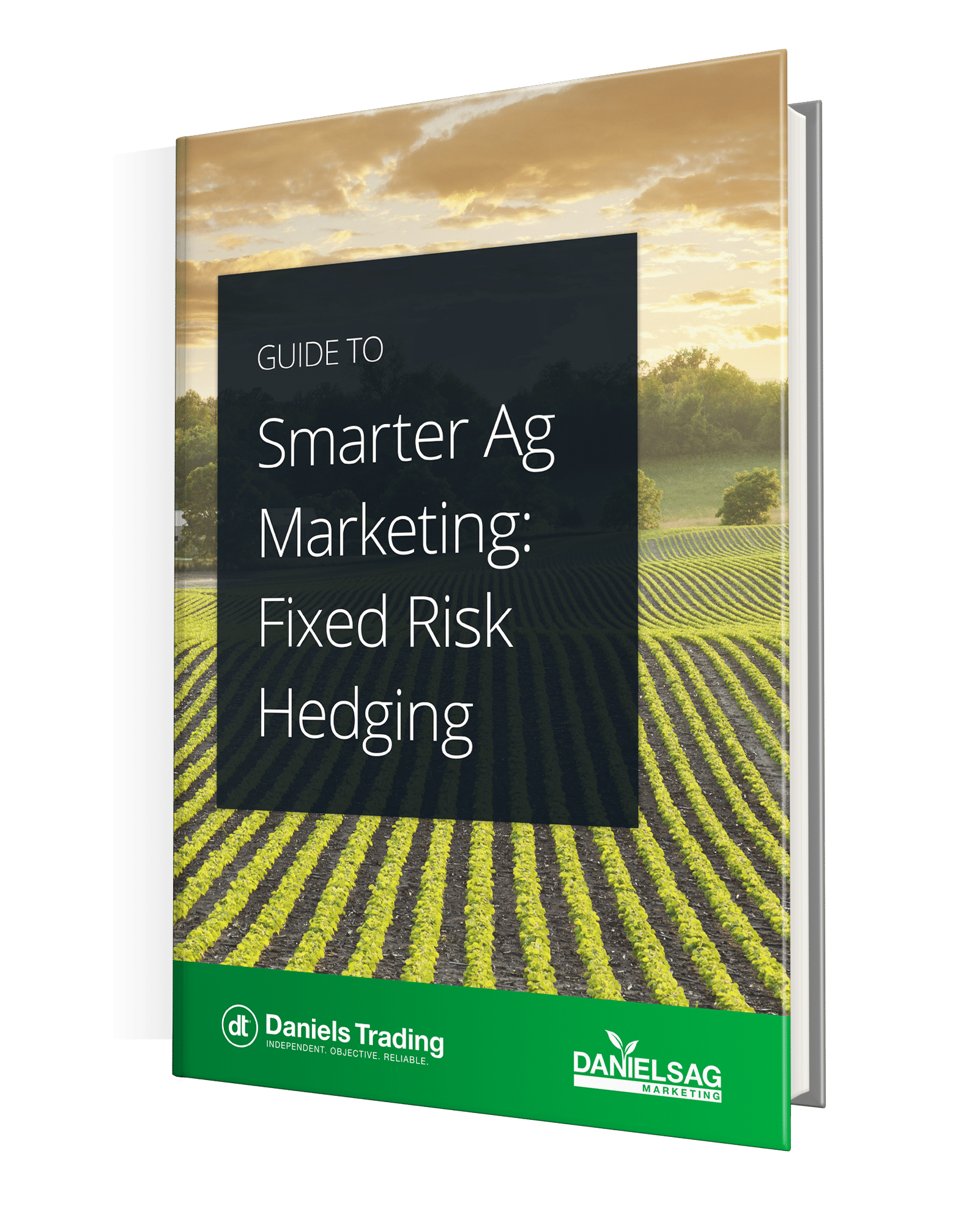 Guide to Smarter Ag Marketing: Fixed Risk Hedging Techniques