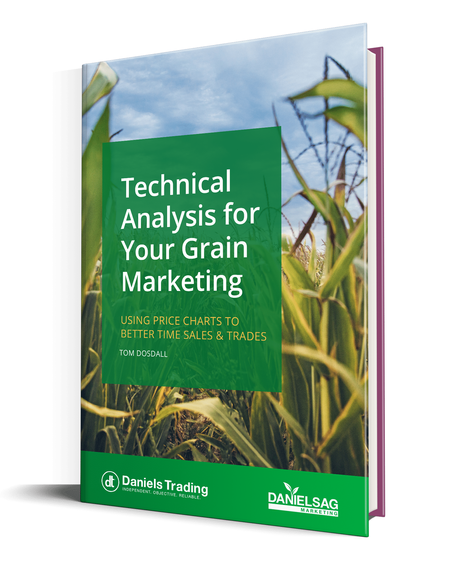 Technical Analysis for Your Grain Marketing: Using Price Charts to Better Time Sales and Trades